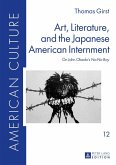 Art, Literature, and the Japanese American Internment (eBook, PDF)