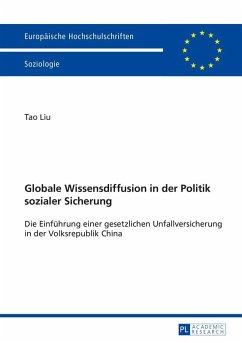 Globale Wissensdiffusion in der Politik sozialer Sicherung (eBook, ePUB) - Liu, Tao