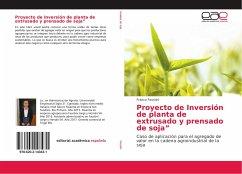 Proyecto de Inversión de planta de extrusado y prensado de soja