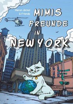 Mimis Freunde in New York - Jäckel, Maren