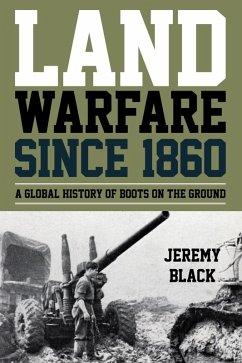 Land Warfare since 1860 (eBook, ePUB)