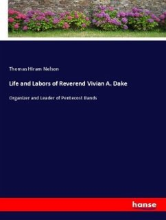 Life and Labors of Reverend Vivian A. Dake