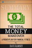 Summary of The Total Money Makeover: A Proven Plan for Financial Fitness by Dave Ramsey (eBook, ePUB)