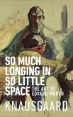 So Much Longing in So Little Space (eBook, ePUB)