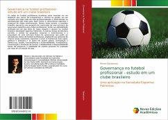 Governança no futebol profissional - estudo em um clube brasileiro
