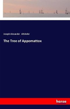 The Tree of Appomattox - Altsheler, Joseph Alexander