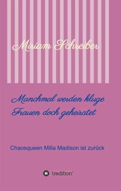 Manchmal werden kluge Frauen doch geheiratet - Schreiber, Miriam