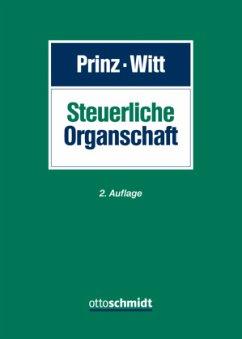 Steuerliche Organschaft - Marx, Marius; Epe, Daniel; Kolbe, Stefan; Krüger, Astrid; Müller, Magnus; Nees, Claudia; Schade, Dirk; Dennisen, Thomas
