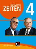 Das waren Zeiten 4 Schülerband Neue Ausgabe Baden-Württemberg