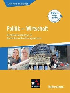 Kolleg Politik u. Wirtschaft Niedersachen 12 Qualiphase (eA) - Ringe, Kersten; Thiedig, Oliver; Weber, Jan; Wessel, Bernd