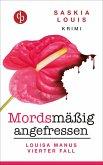 Mordsmäßig angefressen / Louisa Manu Bd.4 (eBook, ePUB)