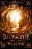 Weg der Magie / Elfenwächter Bd.3