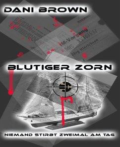 Blutiger Zorn (eBook, ePUB) - Brown, Dani