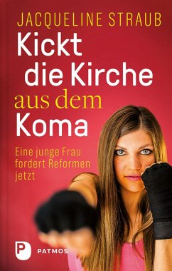 Kickt die Kirche aus dem Koma (eBook, ePUB) - Straub, Jacqueline