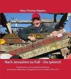 Nach Jerusalem zu Fuß - Du spinnst!