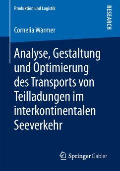 Analyse, Gestaltung und Optimierung des Transports von Teilladungen im interkontinentalen Seeverkehr (eBook, PDF) - Warmer, Cornelia