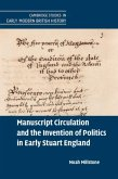 Manuscript Circulation and the Invention of Politics in Early Stuart England (eBook, PDF)