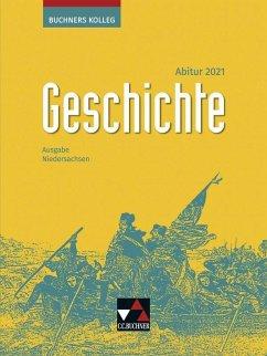Buchners Kolleg Geschichte Niedersachsen Abitur 2021 Lehrbuch - Anders, Friedrich; Barth, Boris; Hein-Mooren, KlausDieter; Kohser, Stephan; Krause-Leipoldt, Heike