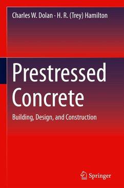 Prestressed Concrete - Dolan, Charles W.; Hamilton, H. R. (Trey)