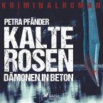 Kalte Rosen - Dämonen in Beton (Ungekürzt) (MP3-Download)