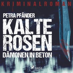 Kalte Rosen - Dämonen in Beton (Ungekürzt) (MP3...