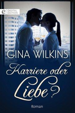 Karriere oder Liebe? (eBook, ePUB) - Wilkins, Gina