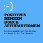 Positives Denken durch Affirmationen (MP3-Download)