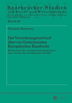 Der Verordnungsentwurf ueber ein Gemeinsames Europaeisches Kaufrecht (eBook, PDF) - Konecny, Norman