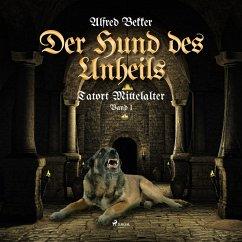 Der Hund des Unheils - Tatort Mittelalter, Band...