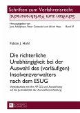 Die richterliche Unabhaengigkeit bei der Auswahl des (vorlaeufigen) Insolvenzverwalters nach dem ESUG (eBook, ePUB)