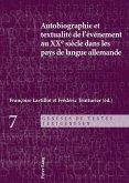 Autobiographie et textualite de l'evenement au XXe siecle dans les pays de langue allemande (eBook, ePUB)