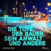 Die Tote, der Bauer, sein Anwalt und andere - Kriminalroman (Ungekürzt) (MP3-Download)