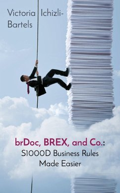 brDoc, BREX, and Co.: S1000D Business Rules Made Easier (eBook, ePUB) - Ichizli-Bartels, Victoria