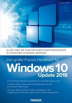 Das große Franzis Handbuch für Windows 10 Update 2018 (eBook, ePUB) - Immler, Christian