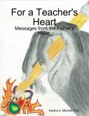 For a Teacher's Heart: Messages from the Father's Heart. (eBook, ePUB)