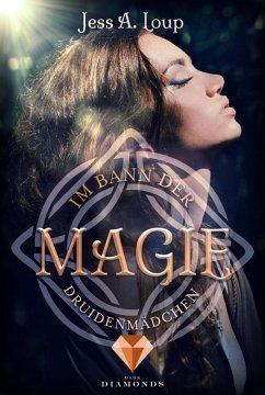 Druidenmädchen / Im Bann der Magie Bd.2 (eBook, ePUB) - Loup, Jess A.