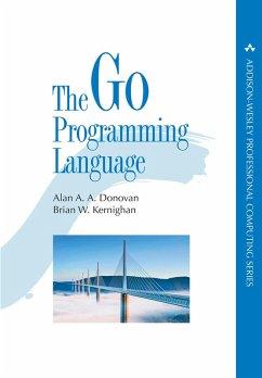 The Go Programming Language (eBook, PDF) - Donovan, Alan A. A.; Kernighan, Brian W.