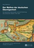 Der Mythos der deutschen Ueberlegenheit (eBook, PDF)