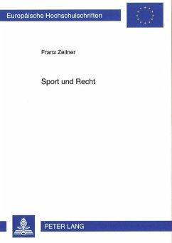 Sport und Recht (eBook, PDF) - Zeilner, Franz