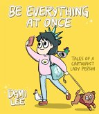 Be Everything at Once (eBook, ePUB)