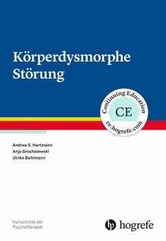 Körperdysmorphe Störung - Hartmann, Andrea S.; Grocholewski, Anja; Buhlmann, Ulrike