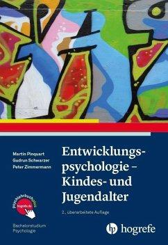 Entwicklungspsychologie - Kindes- und Jugendalter - Pinquart, Martin; Schwarzer, Gudrun; Zimmermann, Peter