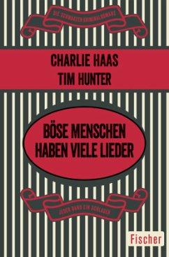 Böse Menschen haben viele Lieder - Haas, Charles S.; Hunter, Tim