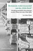 Die deutsche Archivwissenschaft und das »Dritte ReicH