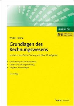 Grundlagen des Rechnungswesens - Buchführung und Jahresabschluss. Kosten- und Leistungsrechnung. - Wedell, Harald Dilling, Achim A.