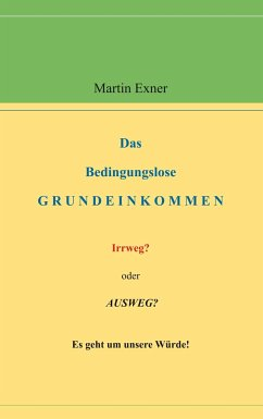 Das Bedingungslose Grundeinkommen - Exner, Martin