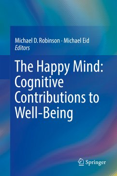The Happy Mind: Cognitive Contributions to Well-Being (eBook, PDF)