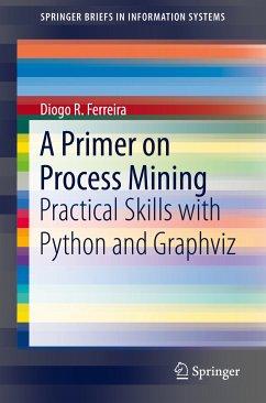 A Primer on Process Mining (eBook, PDF) - Ferreira, Diogo R.