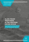 Slave Trade Profiteers in the Western Indian Ocean (eBook, PDF)