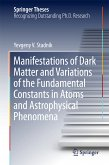 Manifestations of Dark Matter and Variations of the Fundamental Constants in Atoms and Astrophysical Phenomena (eBook, PDF)